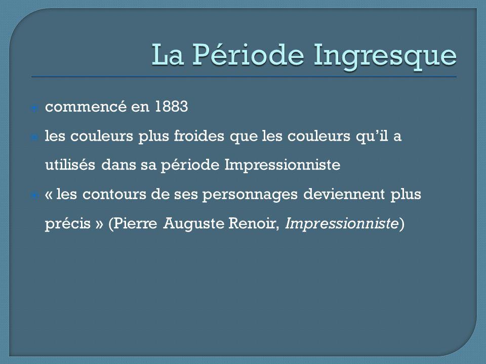 La Période Ingresque commencé en 1883