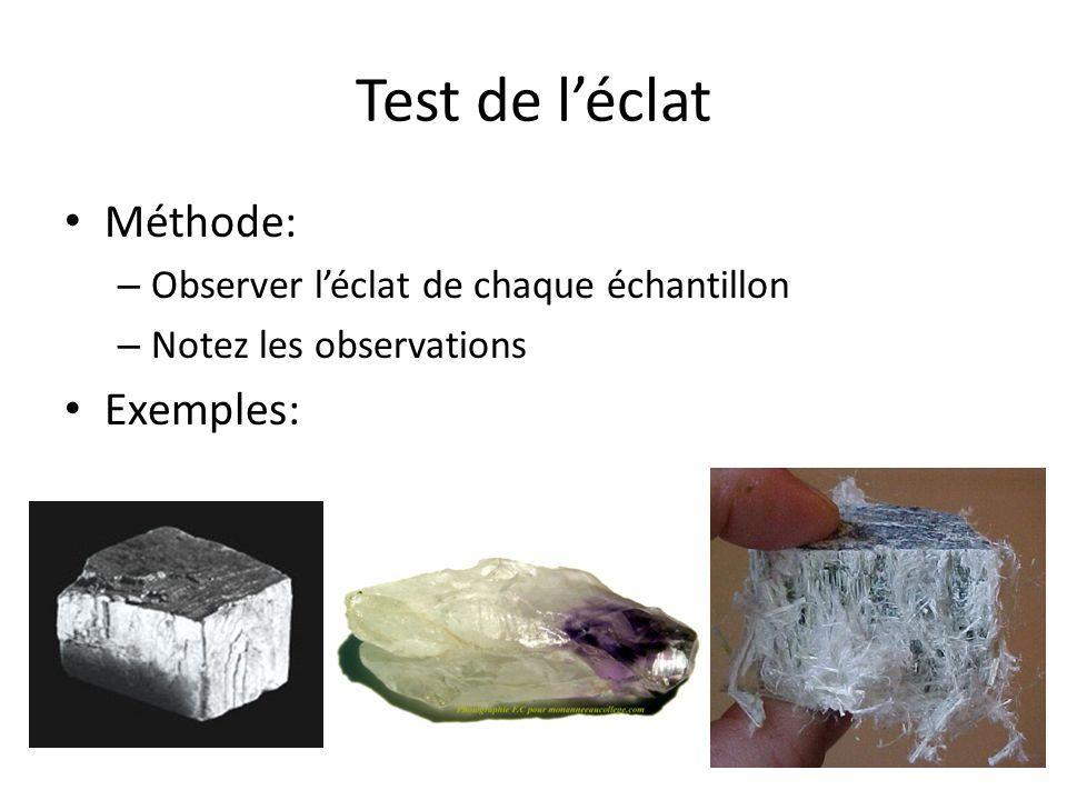 Test de l'éclat Méthode: Exemples: