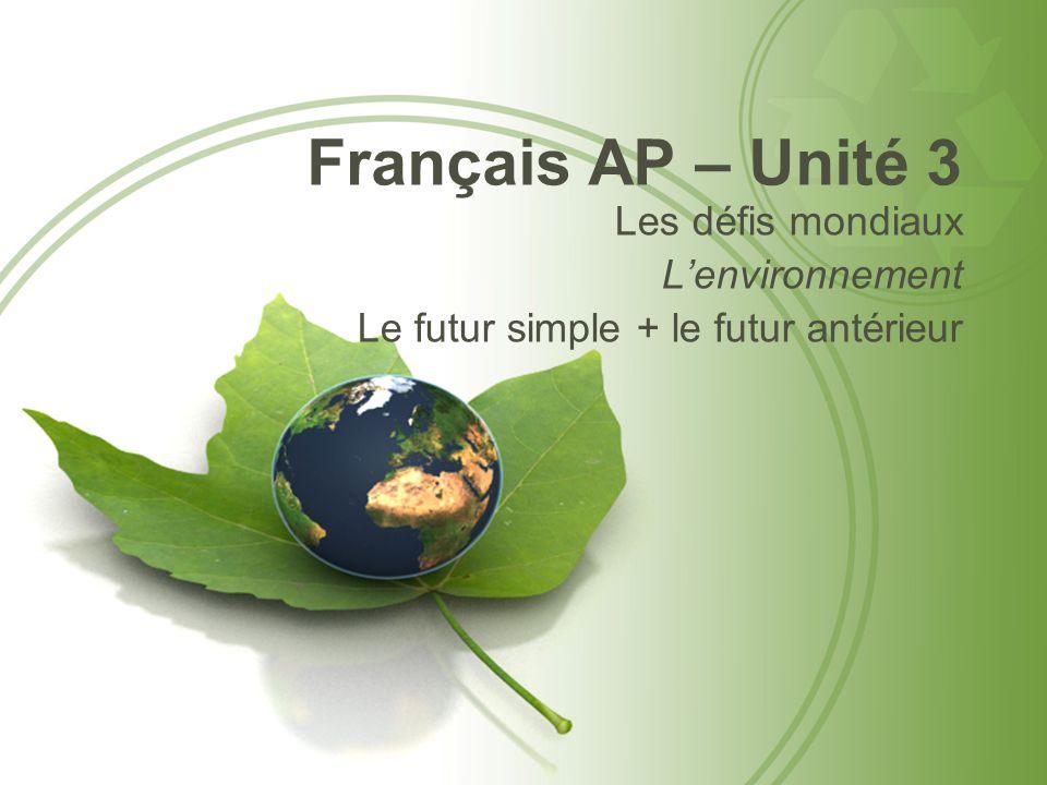 Français AP – Unité 3 Les défis mondiaux L'environnement
