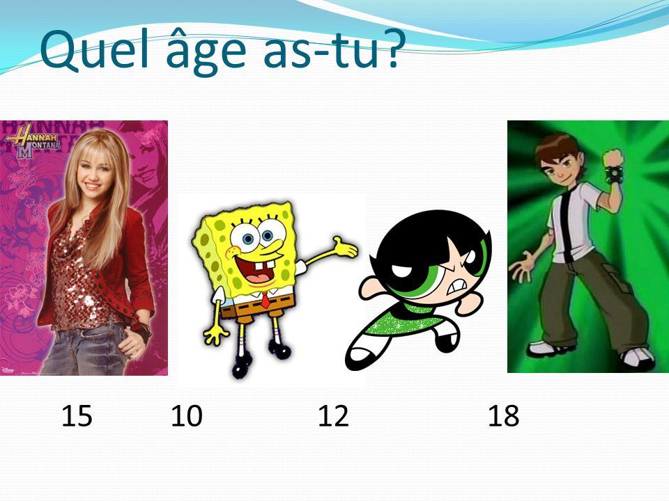 Quel âge as-tu 15 10 12 18