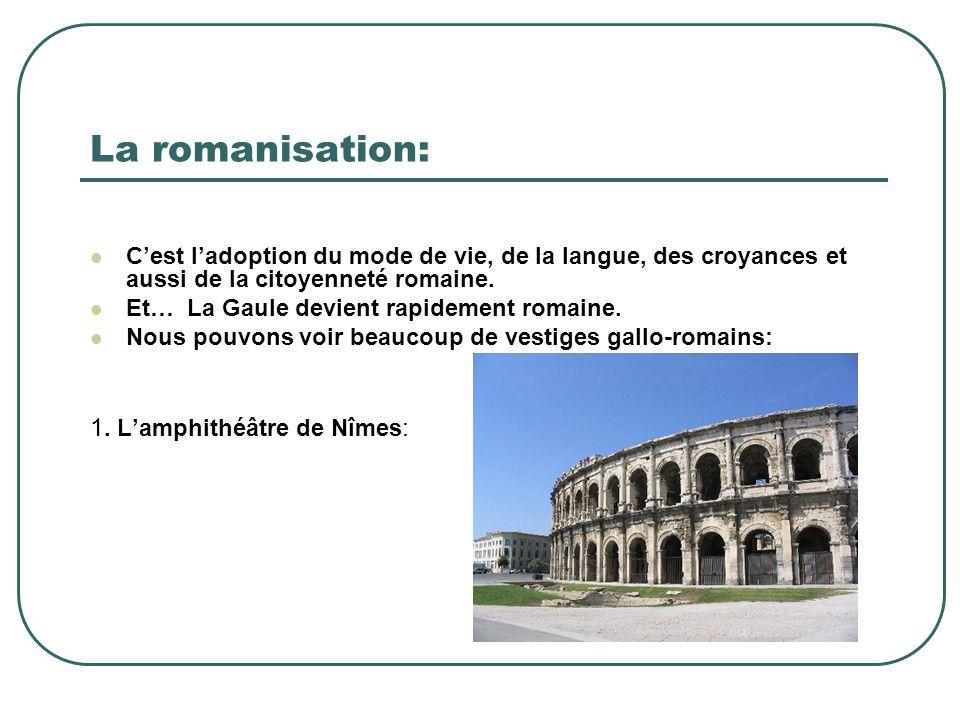 La romanisation: 1. L'amphithéâtre de Nîmes: