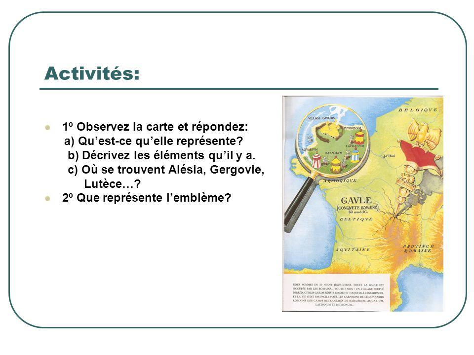 Activités: 1º Observez la carte et répondez:
