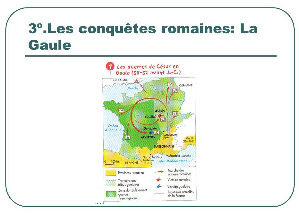 3º.Les conquêtes romaines: La Gaule