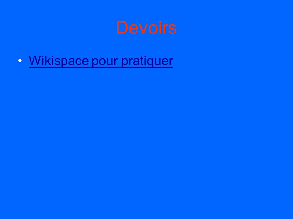 Devoirs Wikispace pour pratiquer