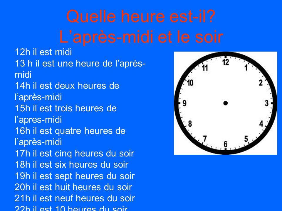 Quelle heure est-il L'après-midi et le soir