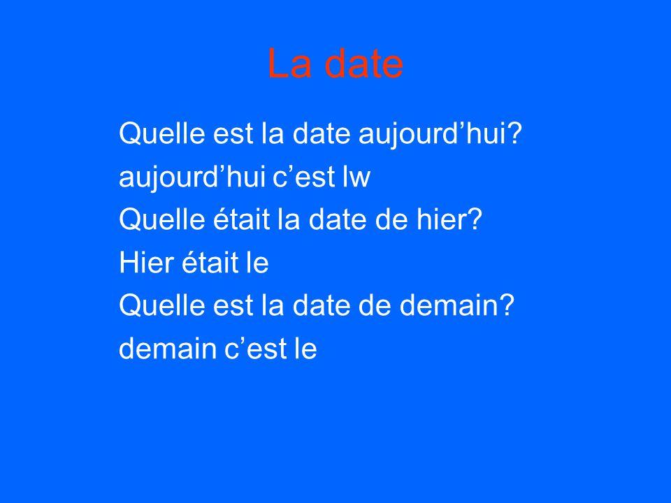 La date Quelle est la date aujourd'hui aujourd'hui c'est lw