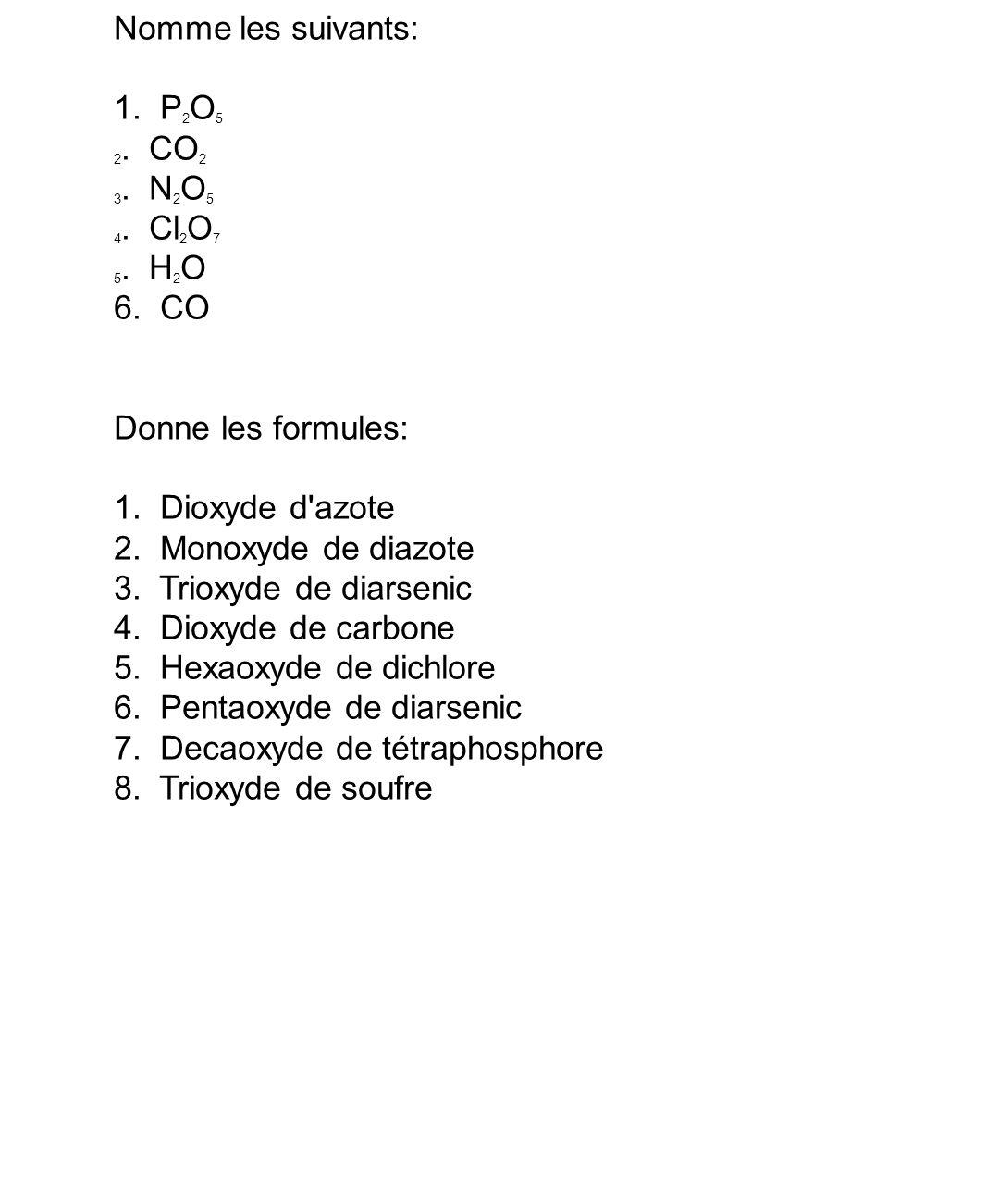 6. Pentaoxyde de diarsenic 7. Decaoxyde de tétraphosphore