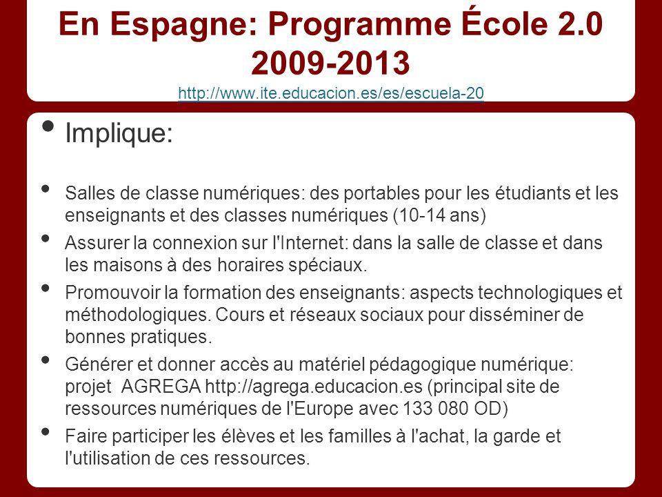 En Espagne: Programme École 2. 0 2009-2013 http://www. ite. educacion