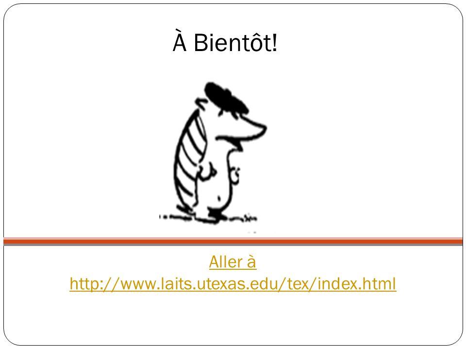 Aller à http://www.laits.utexas.edu/tex/index.html