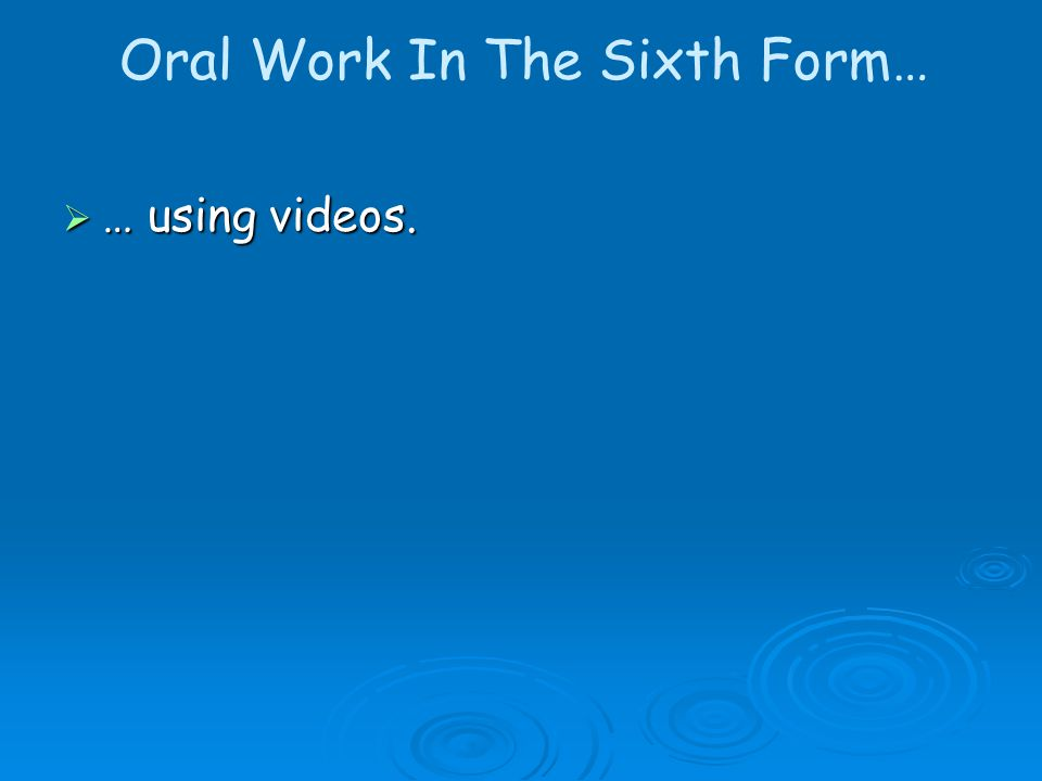 Oral Work In The Sixth Form…