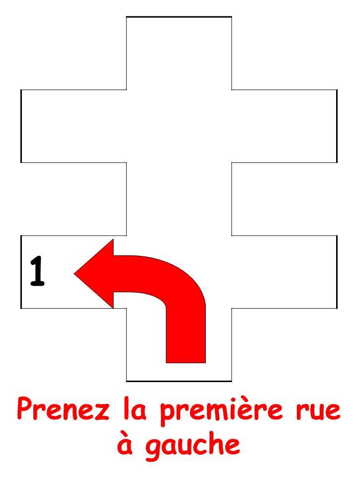 Prenez la première rue à gauche