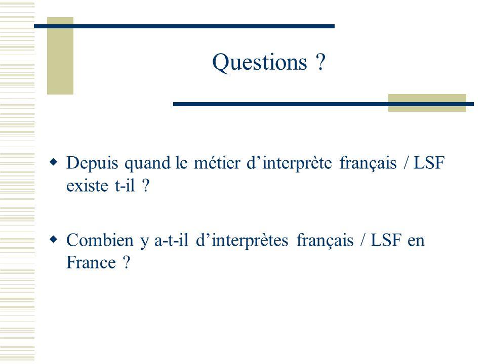 Questions . Depuis quand le métier d'interprète français / LSF existe t-il .