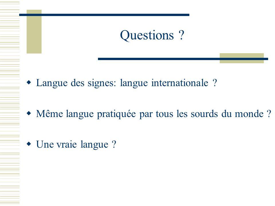 Questions Langue des signes: langue internationale