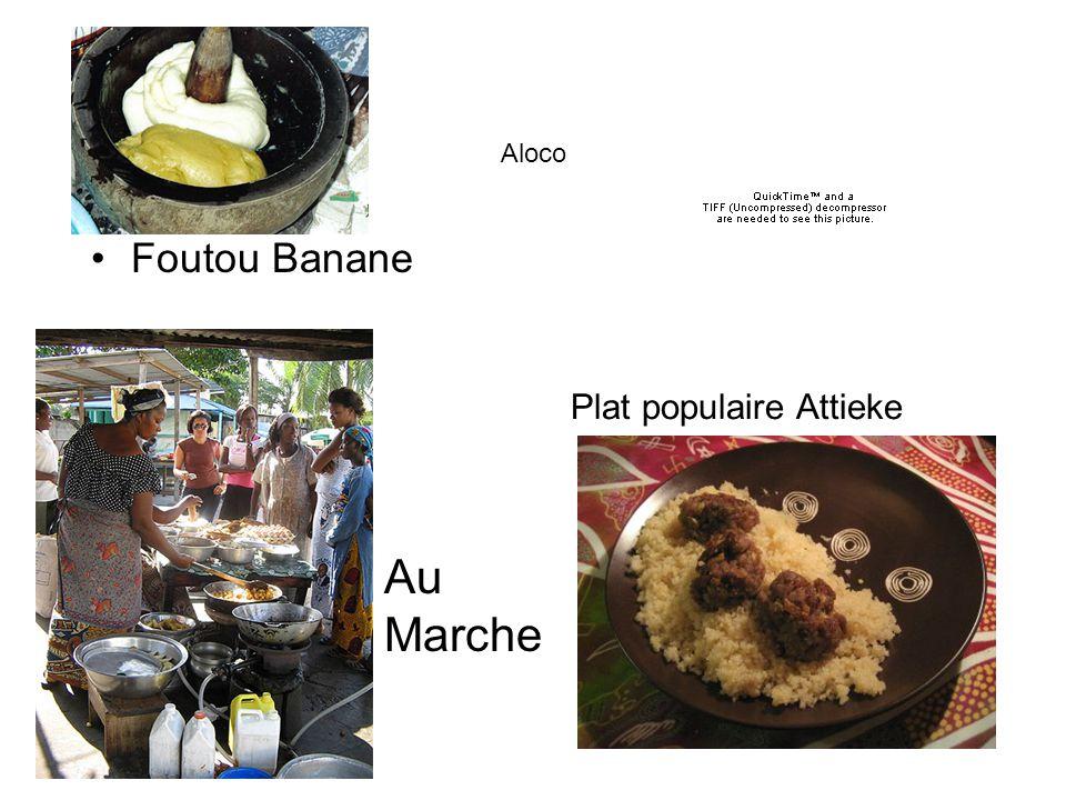 Aloco Foutou Banane Plat populaire Attieke Au Marche