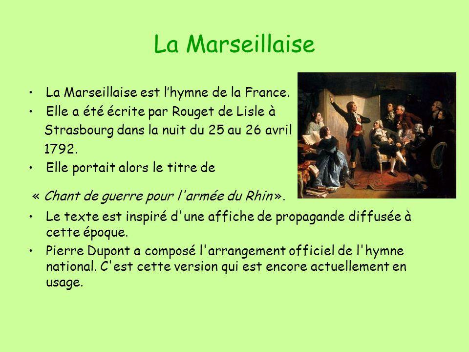 La Marseillaise La Marseillaise est l'hymne de la France.