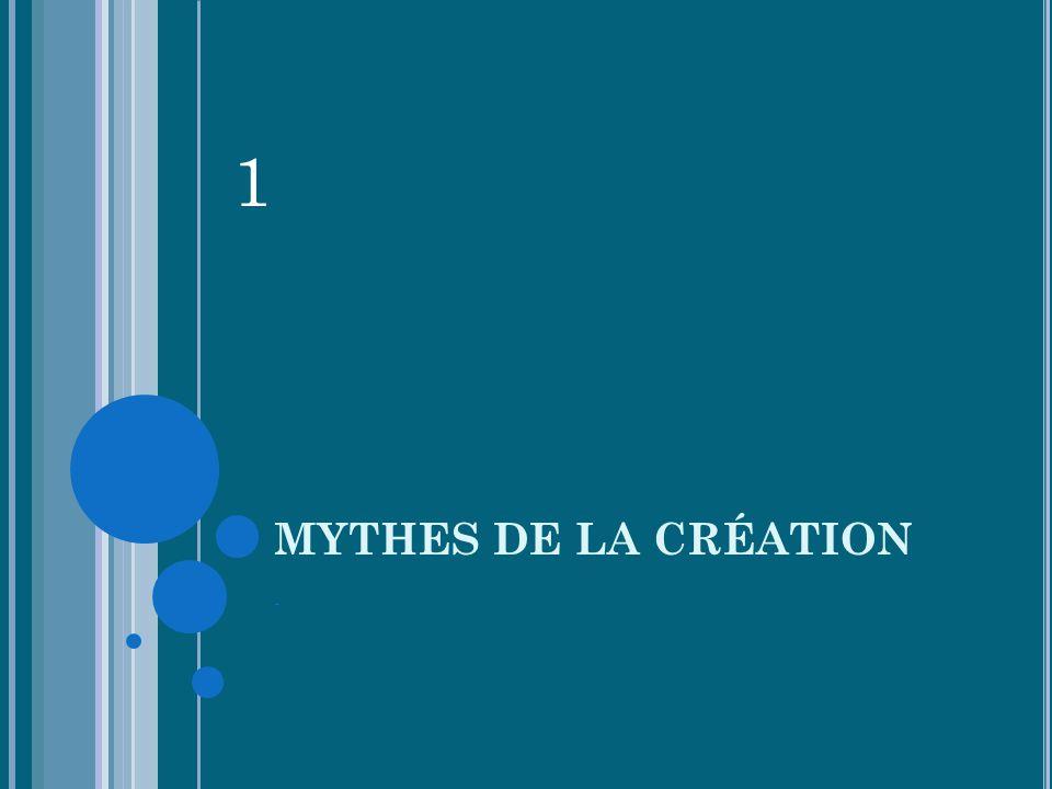 1 MYTHES DE LA CRÉATION