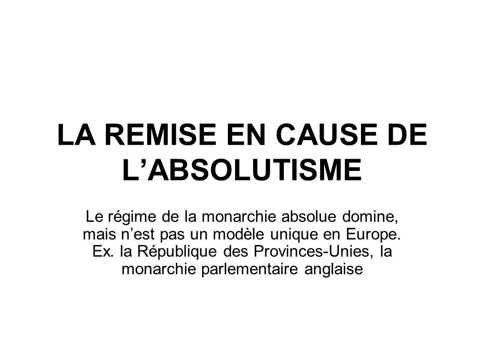 LA REMISE EN CAUSE DE L'ABSOLUTISME