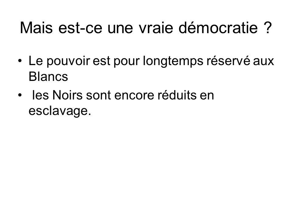 Mais est-ce une vraie démocratie