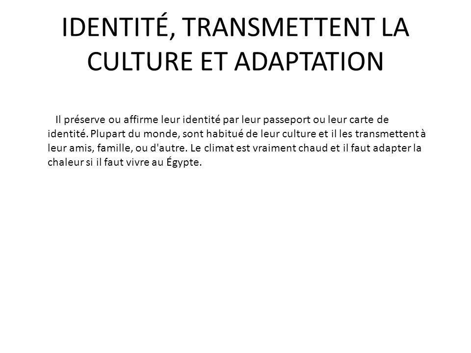 IDENTITÉ, TRANSMETTENT LA CULTURE ET ADAPTATION