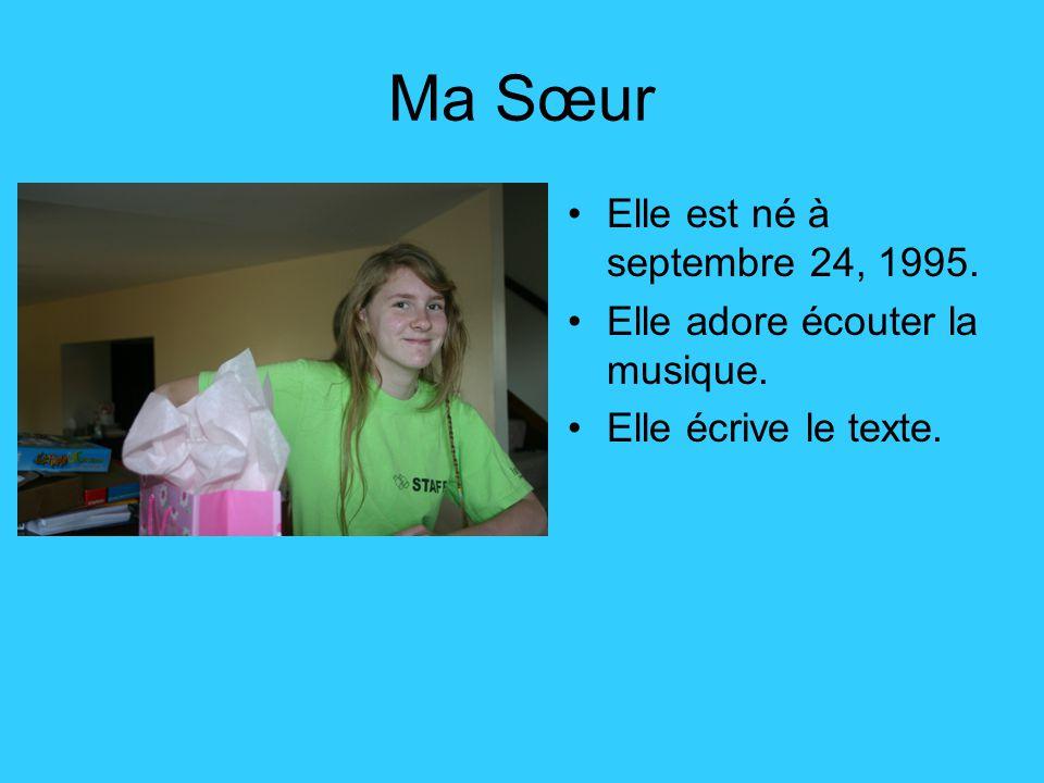 Ma Sœur Elle est né à septembre 24, 1995.