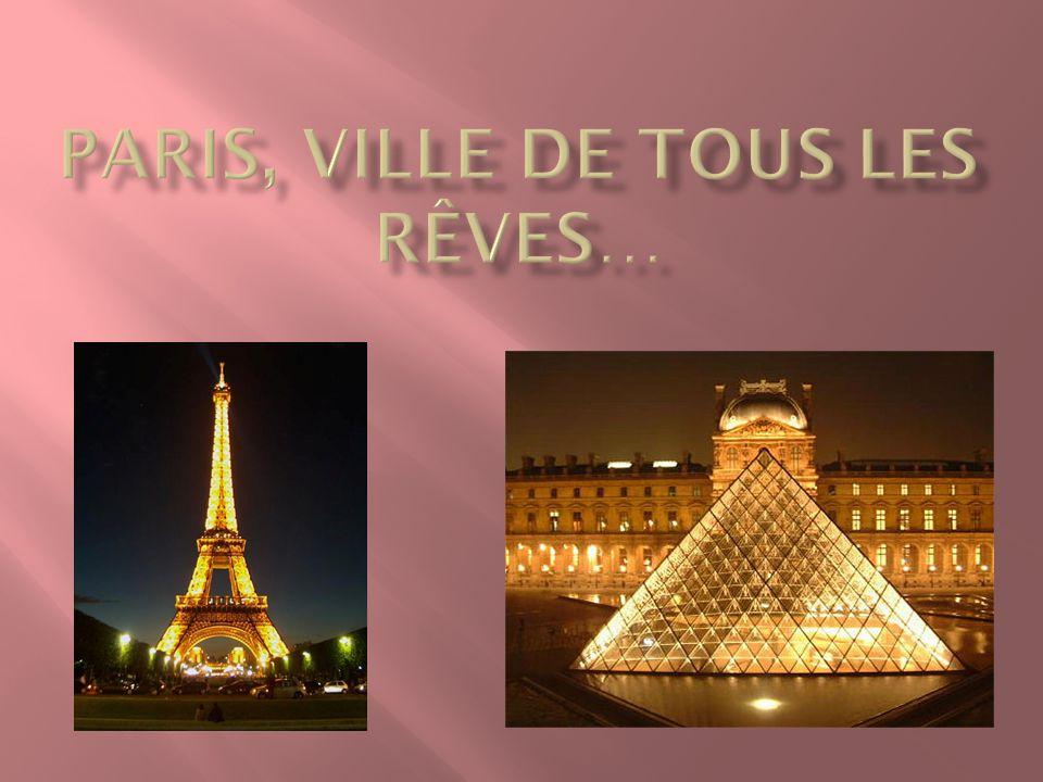 Paris, ville de tous les rêves…
