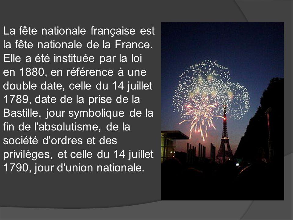 La fête nationale française est la fête nationale de la France