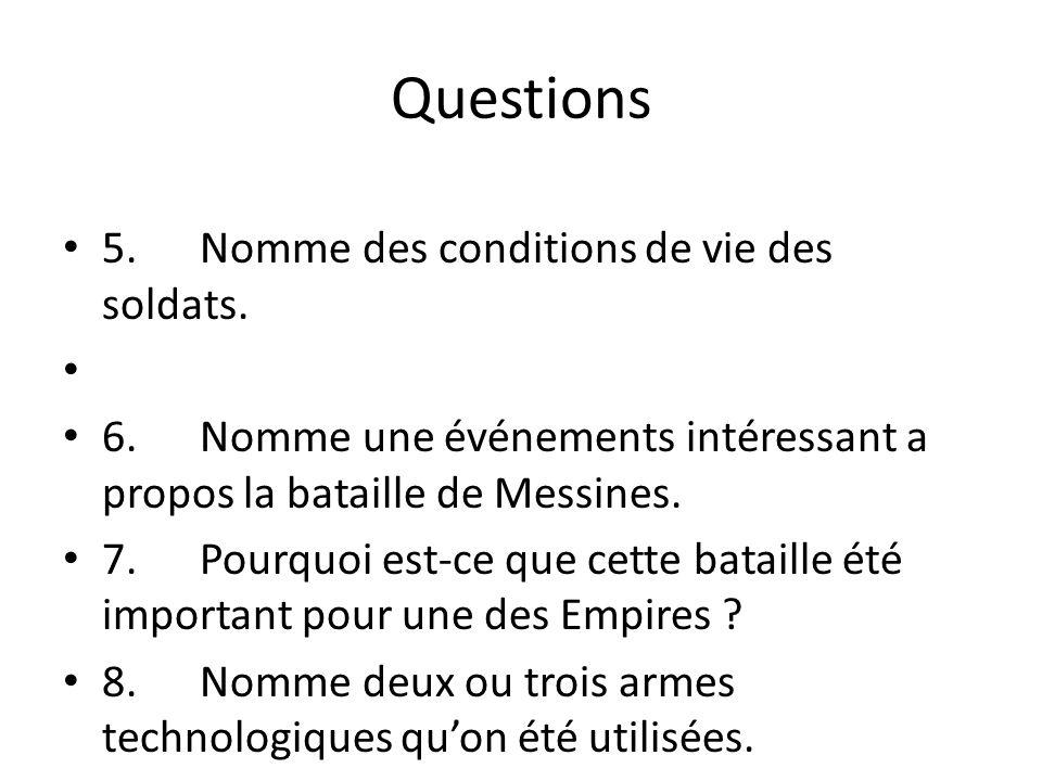 Questions 5. Nomme des conditions de vie des soldats.