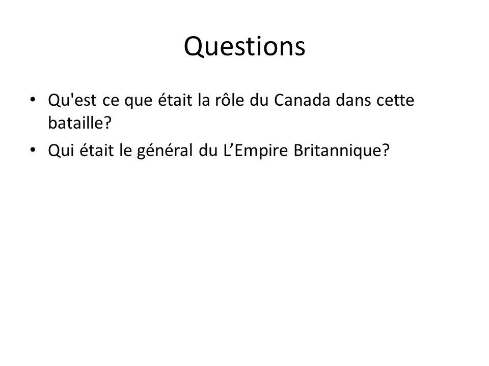 Questions Qu est ce que était la rôle du Canada dans cette bataille