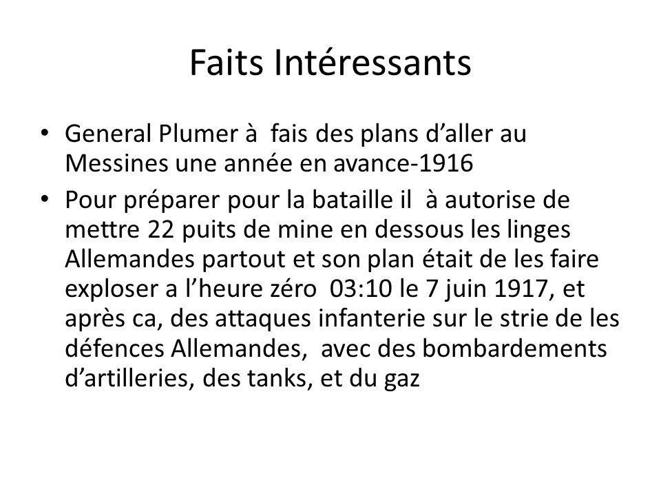 Faits Intéressants General Plumer à fais des plans d'aller au Messines une année en avance-1916.