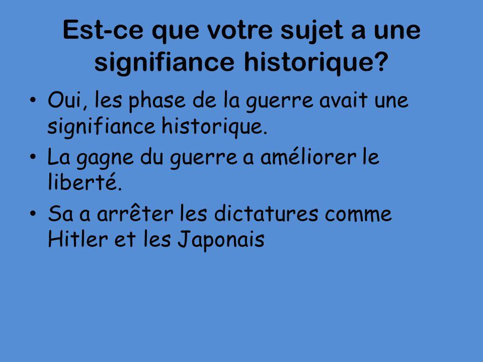 Est-ce que votre sujet a une signifiance historique