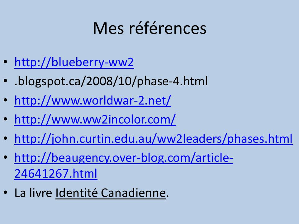 Mes références http://blueberry-ww2 .blogspot.ca/2008/10/phase-4.html