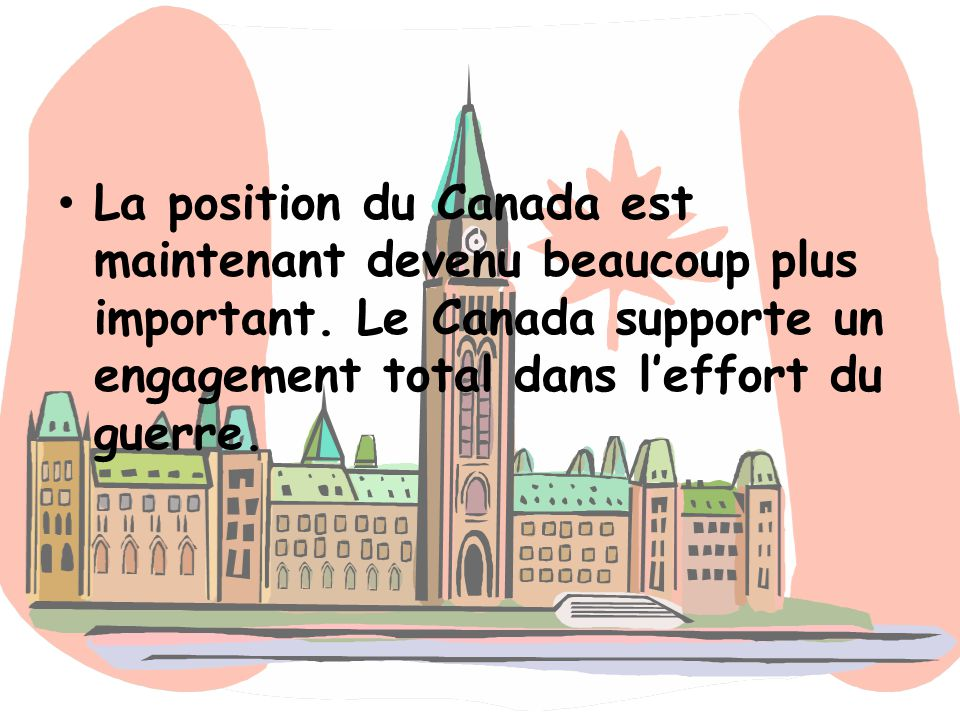 La position du Canada est maintenant devenu beaucoup plus important
