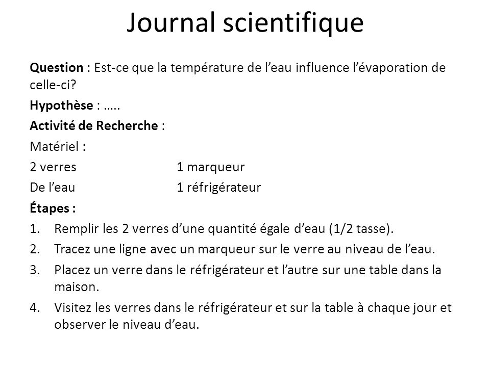 Journal scientifique Question : Est-ce que la température de l'eau influence l'évaporation de celle-ci
