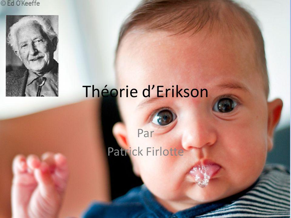 Théorie d'Erikson Par Patrick Firlotte