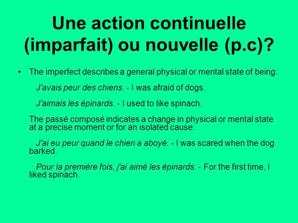 Une action continuelle (imparfait) ou nouvelle (p.c)
