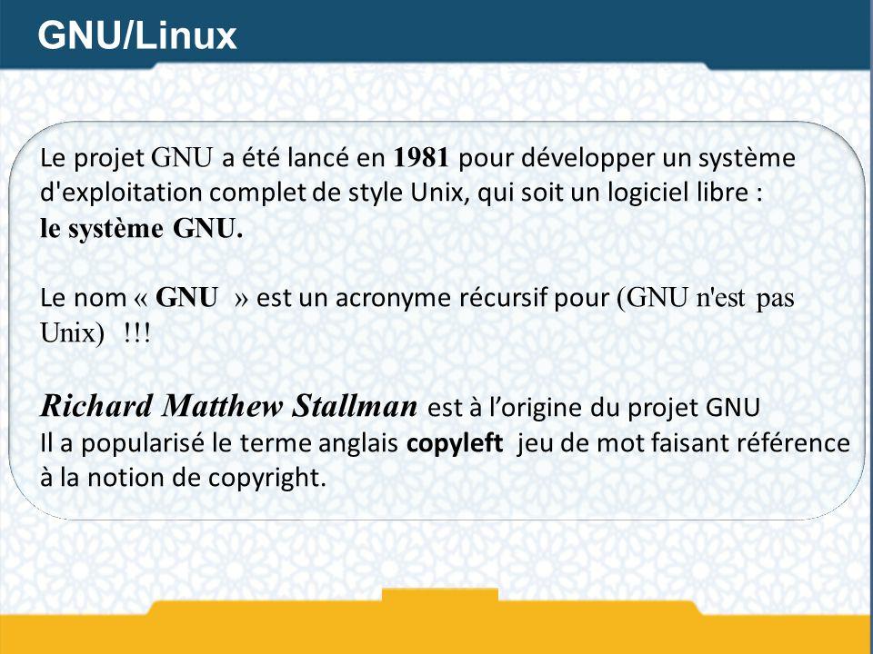 GNU/Linux Richard Matthew Stallman est à l'origine du projet GNU