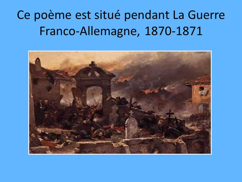 Ce poème est situé pendant La Guerre Franco-Allemagne, 1870-1871