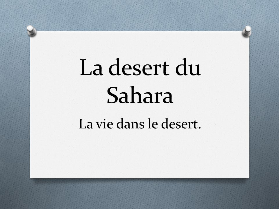 La desert du Sahara La vie dans le desert.
