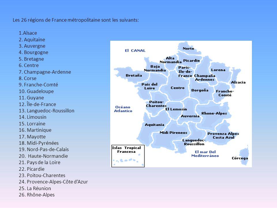 Les 26 régions de France métropolitaine sont les suivants: 1. Alsace 2