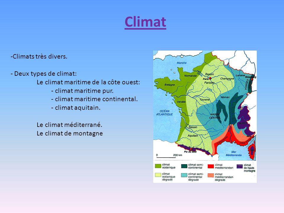 Climat Climats très divers. Deux types de climat: