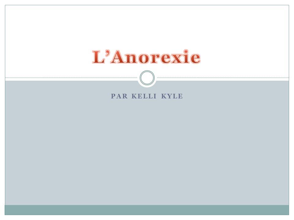 L'Anorexie Par Kelli Kyle