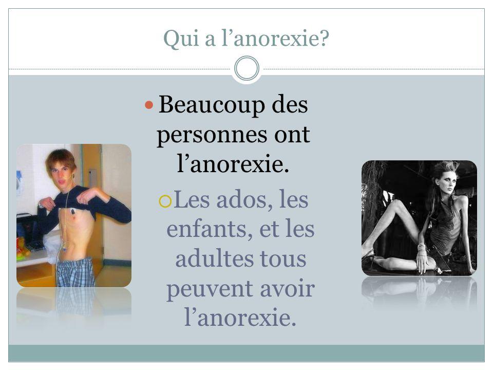 Beaucoup des personnes ont l'anorexie.