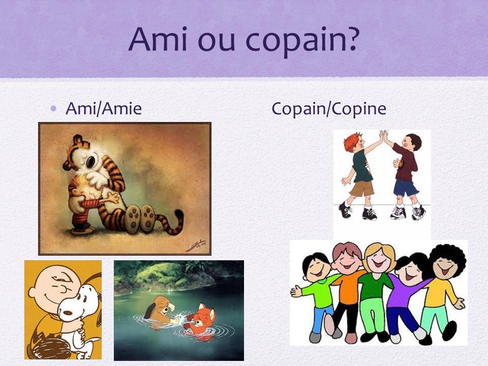 Ami ou copain Ami/Amie Copain/Copine