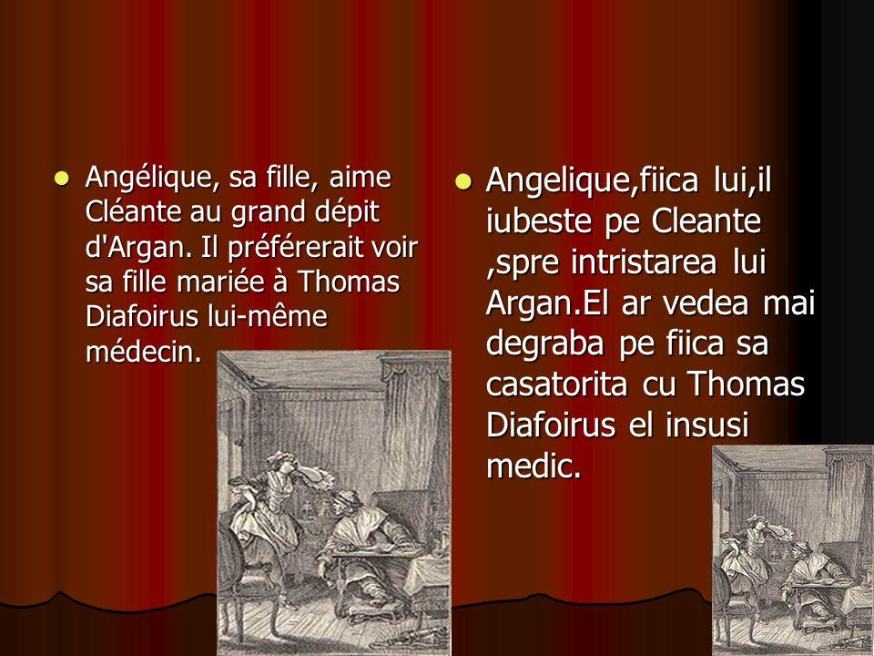Angélique, sa fille, aime Cléante au grand dépit d Argan