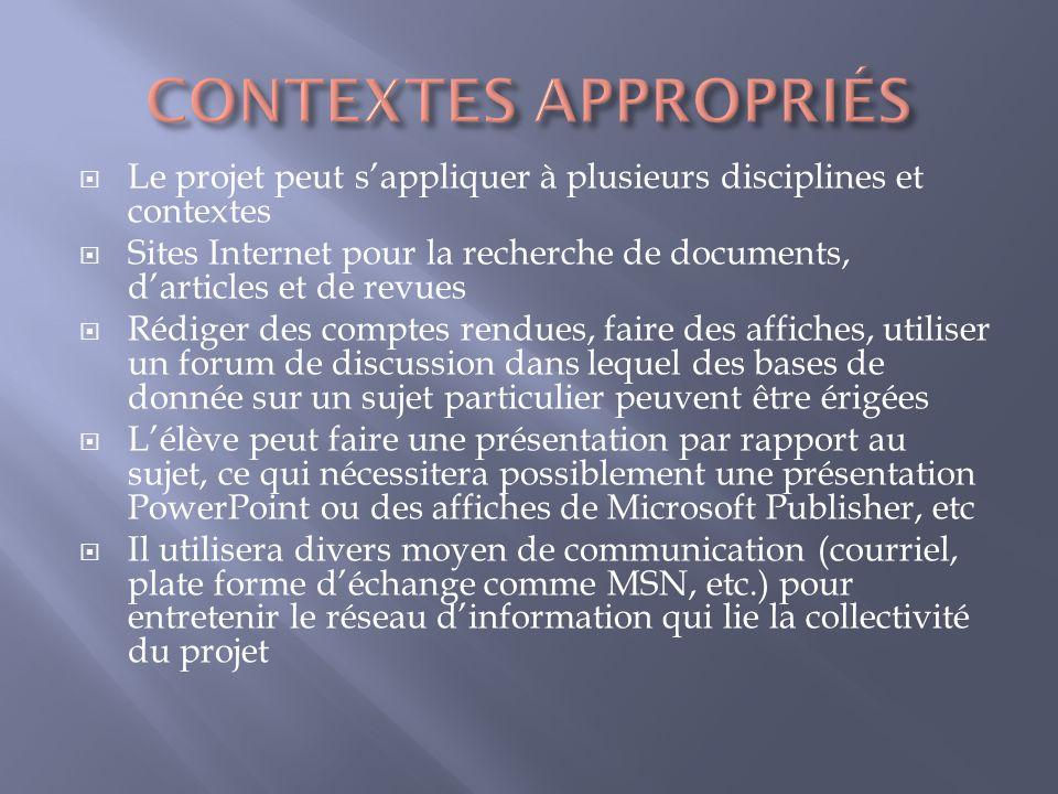 CONTEXTES APPROPRIÉS Le projet peut s'appliquer à plusieurs disciplines et contextes.