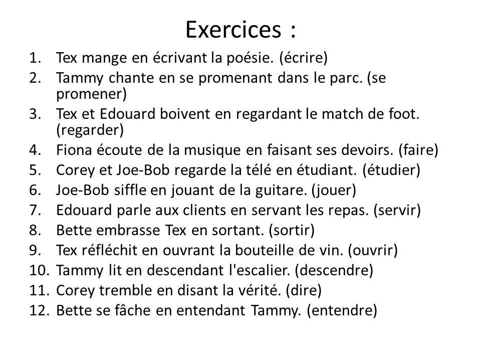 Exercices : Tex mange en écrivant la poésie. (écrire)