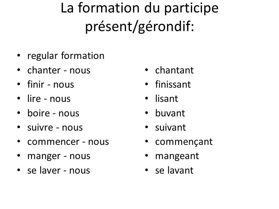 La formation du participe présent/gérondif: