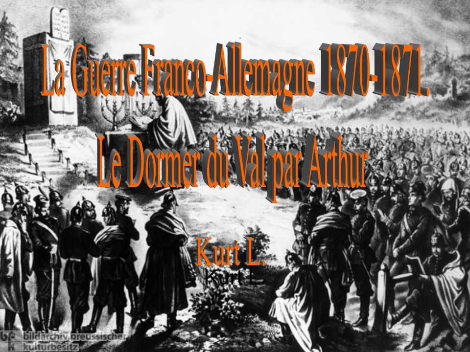 La Guerre Franco-Allemagne 1870-1871. Le Dormer du Val par Arthur