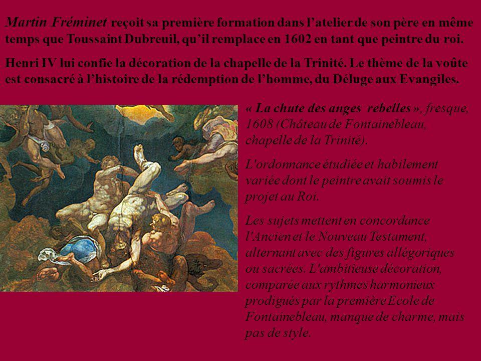 Martin Fréminet reçoit sa première formation dans l'atelier de son père en même temps que Toussaint Dubreuil, qu'il remplace en 1602 en tant que peintre du roi.