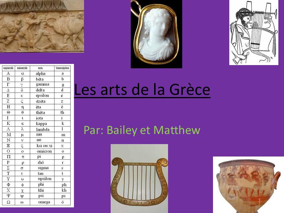 Les arts de la Grèce Par: Bailey et Matthew